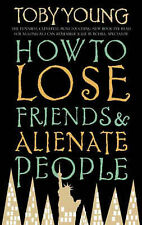How to Lose Friends and Alienate People Toby Young Very Good Book