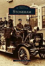 Images of America: Stoneham MA by Joanne B. Harriman (1999, Paperback)