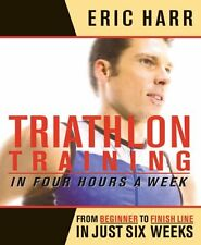 Triathlon Training in Four Hours a Week: From Beginner to Finish Line in Just S