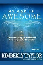 My God Is Awesome: Increase Your Faith Through Knowing God's Character by...