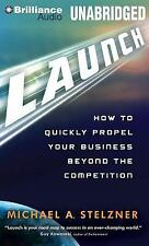 Launch : How to Quickly Propel Your Business Beyond the Competition by...