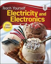 Teach Yourself Electricity and Electronics, 5th Edition Teach Yourself Electric