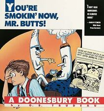 You're Smokin' Now, Mr. Butts!: A Doonesbury Book (Doonesbury Books (Andrews &
