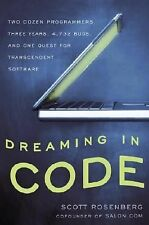 Dreaming in Code: Two Dozen Programmers, Three Years, 4,732 Bugs, and One Quest