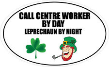 CALL CENTRE WORKER BY DAY LEPRECHAUN - Telephone / Fun Vinyl Sticker 16cm x 9cm