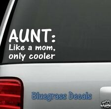 A1109 AUNT LIKE MOM ONLY COOLER Decal Sticker Funny Family Gift Window Laptop