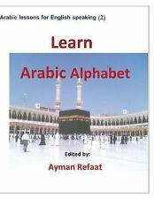 Arabic Lessons for English Speaking Ser.: Learn Arabic Alphabet by Ayman...