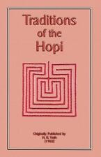 The Traditions of the Hopi (Myths, Legend and Folk Tales from Around the World)