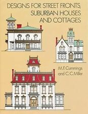 Designs for Street Fronts, Suburban Houses and Cottages by M. F. Cummings and...