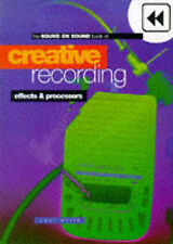 Creative Recording: v. 2: Microphones, Acoustics, Soundproofing and...