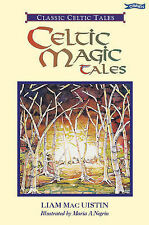 CELTIC MAGIC TALES (CLASSIC CELTIC TALES), LIAM MACUISTIN, Used; Acceptable Book
