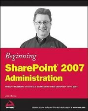Beginning SharePoint 2007 Administration: Windows SharePoint Services 3.0 and Mi