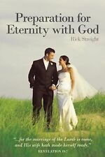 Preparation for Eternity with God by Rick Streight (2011, Hardcover)