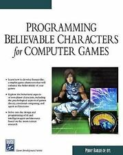 Programming Believable Characters For Computer Games (Charles River Me-ExLibrary