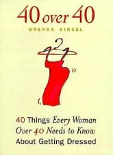 40 over 40 : 40 Things Every Woman over 40 Needs to Know about Getting...