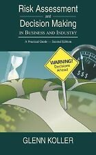 Risk Assessment and Decision Making in Business and Industry : A Practical...