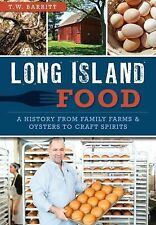 American Palate: Long Island Food : A History from Family Farms and Oysters...