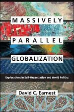 Massively Parallel Globalization: Explorations in Self-Organization and World Po