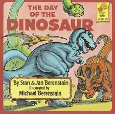 The Day of the Dinosaur (First Time Books) by Stan Berenstain, Jan Berenstain