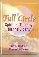 Full Circle: Spiritual Therapy for the Elderly (Haworth Activities Man-ExLibrary