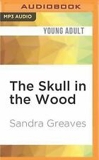 The Skull in the Wood by Sandra Greaves (2016, MP3 CD, Unabridged)