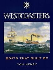 Westcoasters: Boats That Built BC, Henry, Tom, New Books