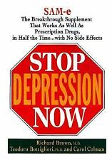 Stop Depression Now: SAM-e, the Breakthrough Supplement That Works as Well as Pr