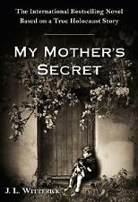 My Mother's Secret: A Novel Based on a True Holocaust Story, Like New, Witterick