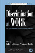 Discrimination at Work: The Psychological and Organizational Bases by...