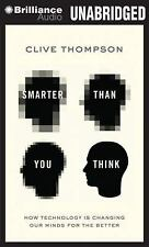 Smarter Than You Think : How Technology Is Changing Our Minds for the Better...