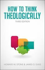 How to Think Theologically by James O. Duke and Howard W. Stone (2013,...