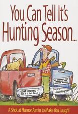 You Can Tell Its Hunting Season: A Shot at Humor Aimin to Make You Laugh