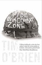If I Die in a Combat Zone By Tim O'Brien. 9780007204977