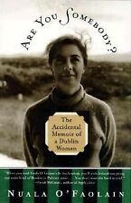 Are You Somebody?: The Accidental Memoir of a Dublin Woman by Nuala O'Faolain, G