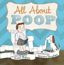 All about Poop by Kate Hayes (2012, Paperback)