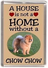 """Chow Chow No. 1 Fridge Magnet """"A HOUSE IS NOT A HOME"""" by Starprint"""