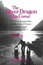 The River Dragon Has Come!: The Three Gorges Dam and the Fate of China's Yangtze