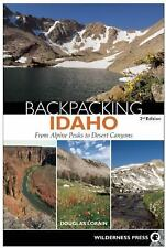 Backpacking: Backpacking Idaho : From Alpine Peaks to Desert Canyons by...