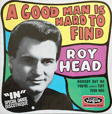 Roy Head:A Good Man is ....Vogue EP Frankreich    NUR COVER/COVER ONLY