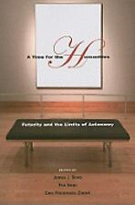 A Time for the Humanities : Futurity and the Limits of Autonomy by Tim Dean...