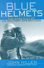 Blue Helmets: The Strategy of UN Military Operations Hillen, John Paperback