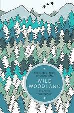 The Little Book of Colouring: Wild Woodland: Peace in Your Pocket, Anderson, Amb