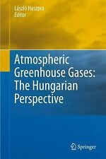 Atmospheric Greenhouse Gases: the Hungarian Perspective : The Hungarian...