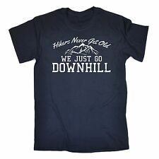 Hikers Never Get Old Downhill T SHIRT funny slogan tee gift hiking mountain walk