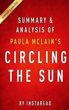 Summary and Analysis of Paula Mclain's Circling the Sun by InstaRead...