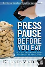Press Pause Before You Eat: Say Good-bye to Mindless Eating and Hello to the Jo