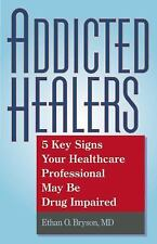 Addicted Healers : 5 Key Signs Your Healthcare Professional May Be Drug Impaired
