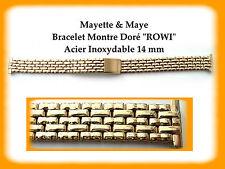 """BRACELET MONTRE ACIER INOXYDABLE DORÉ """"ROWI"""" 14 mm REF.PB42"""