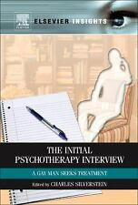 The Initial Psychotherapy Interview: A Gay Man Seeks Treatment (Elsevier Insight