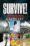 Survive! The Disaster Crisis and Emergency Handbook